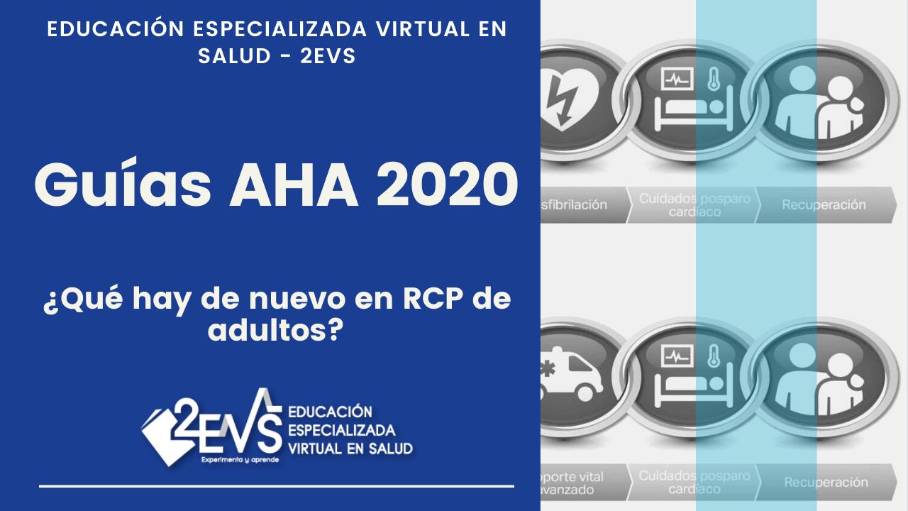 Guías AHA 2020, ¿Qué hay de nuevo en RCP adultos?