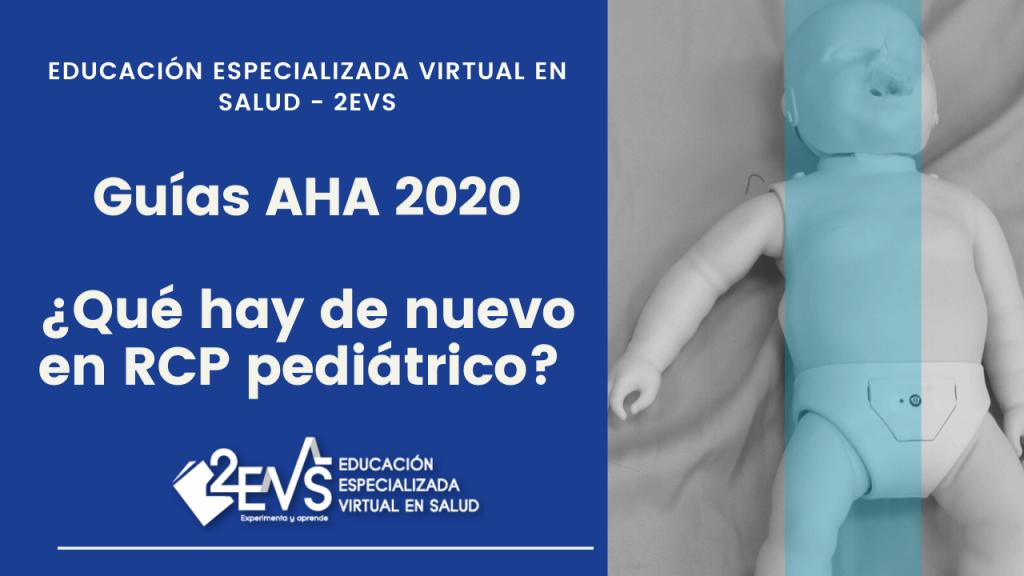 Guías AHA 2020, ¿Qué hay de nuevo en RCP pediátrico?
