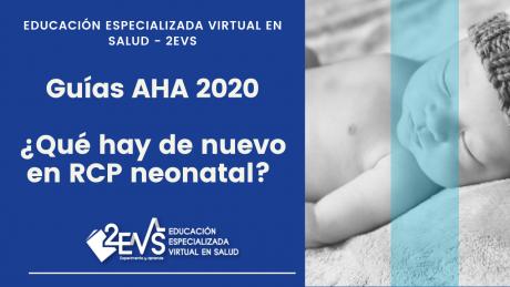 RCP Neonatal Guías AHA 2020